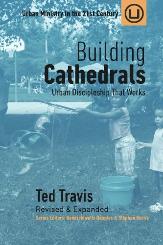 Building-Cathedrals-Urban-Ministry-in-the-21st-Century-Volume-7