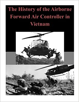 The History of the Airborne Forward Air Controller in Vietnam