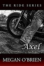 Axel (The Ride Series Book 3)