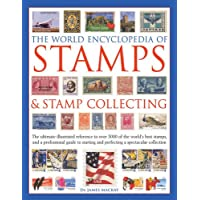 The World Encyclopedia of Stamps & Stamp Collecting: The Ultimate Illustrated Reference to Over 3000 of the World's Best…