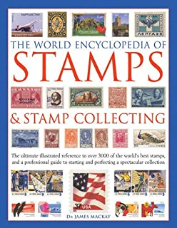 The World Encyclopedia Of Stamps Stamp Collecting Ultimate Illustrated Reference To Over 3000