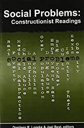 Social Problems: Constructionist Readings (Social Problems and Social Issues)