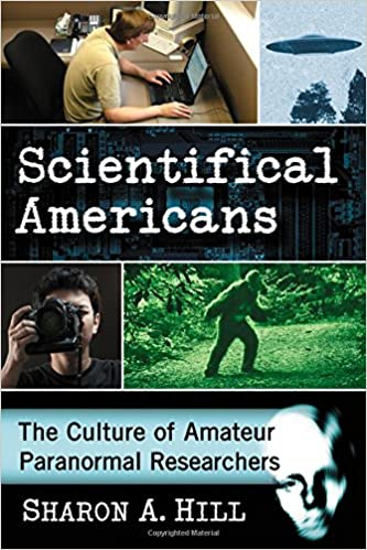 Scientifical Americans: The Culture of Amateur Paranormal
