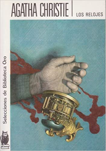 Los Relojes (The Clocks): Agatha Christie: 9788427202788: Amazon.com: Books