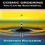 Cosmic Ordering: You Can Be Successful | Stephen Richards