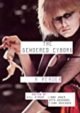 The Gendered Cyborg: A Reader (D857 Gender, Technology and Representa)