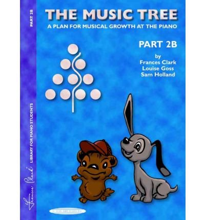 Download [(The Music Tree, Part 2B: A Plan for Musical Growth at the Piano)] [Author: Frances Clark] published on (June, 2000) PDF