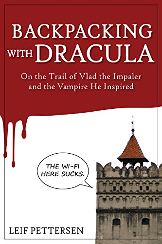 Backpacking with Dracula: On the Trail of Vlad