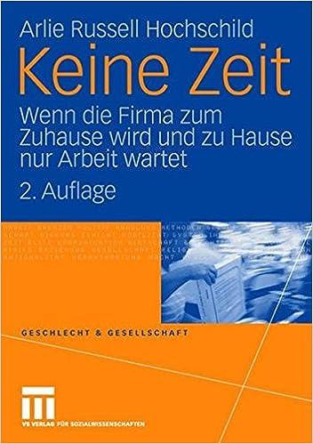 Cover des Buchs: Keine Zeit: Wenn die Firma zum Zuhause wird und zu Hause nur Arbeit Wartet (Geschlecht und Gesellschaft) (German Edition)