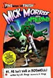 Mick Morris Myth Solver #1 All Isn't Well In Roswell! (Five Ways To Finish: Mick Morris Myth Solver)