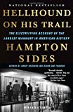 Hellhound on His Trail: The Electrifying Account of the Largest Manhunt in American History