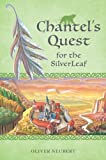 Chantel's Quest for the Silver Leaf, Oliver Neubert, 1897476434