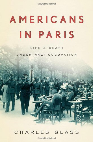 Download Americans in Paris: Life and Death Under Nazi Occupation pdf