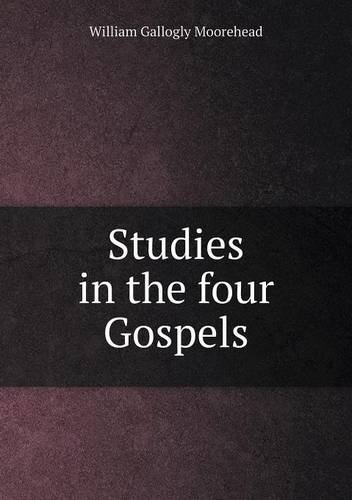 Studies in the four Gospels PDF