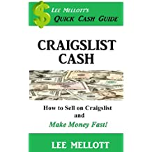 Craigslist Cash: How To Sell On Craigslist and Make Money Fast! (Quick Cash Guide Book 1)