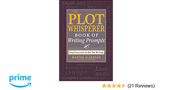 The Plot Whisperer Book of Writing Prompts: Easy Exercises