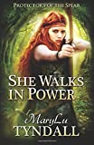 She Walks In Power (Protectors of the Spear) (Volume 1)