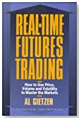 Real-Time Futures Trading: How to Use Price, Volume and Volatility to Master the Markets