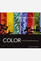 Color - Messages & Meanings: A PANTONE Color Resource Paperback