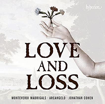Monteverdi: Madrigals - Love and Loss