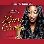Games Women Play | Zaire Crown