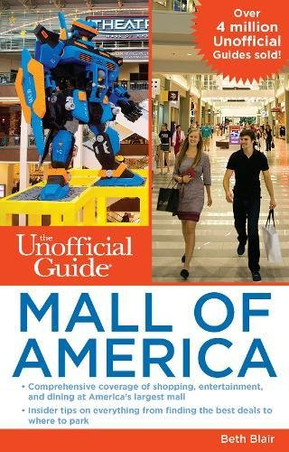 The Unofficial Guide to Mall of America (Unofficial - Mall America Bloomington Of
