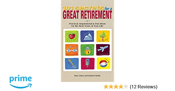 101 Secrets For A Great Retirement Practical Inspirational Fun