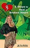 5 Steps to Heal a Broken Heart, Tara Richter, 1492272809