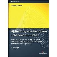 Abfindung von Personenschadenansprüchen: Abfindung, Kapitalisierung, Vergleich und Verjährung bei der Abwicklung von Schadenersatzansprüchen (AnwaltsPraxis)