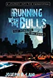 Running With The Bulls, Joseph R. Lani, 1936401169