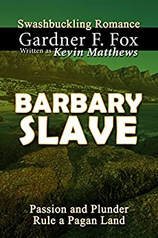 Barbary Slave: A Swashbuckling Romance in historical fiction by [Fox, Gardner Francis, Matthews, Kevin]