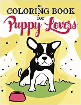 Dog Coloring Book for Puppy Lovers: Really Relaxing Animal ...