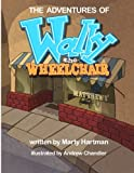 The Adventures of Wally the Wheelchair, Marty Hartman, 146625968X