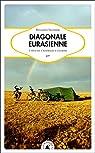 Diagonale Eurasienne : A vélo de l'Australie à l'Europe par Valverde