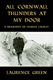 All Cornwall Thunders at My Door, Laurence Green, 1908878088