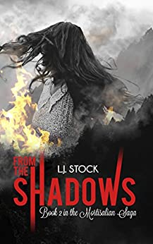 From The Shadows : Book 2 in the Mortisalian Saga by [Stock, L.J. ]