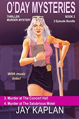 Thriller: Murder Mystery Book 2: Episode 3: Murder at the Concert Hall Episode 4: Murder at the Salubrious Motel (O'Day Mysteries) (Volume 2)