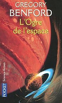 L'Ogre de l'espace par Benford