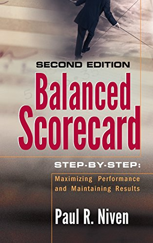 (Balanced Scorecard Step-by-Step: Maximizing Performance and Maintaining Results)