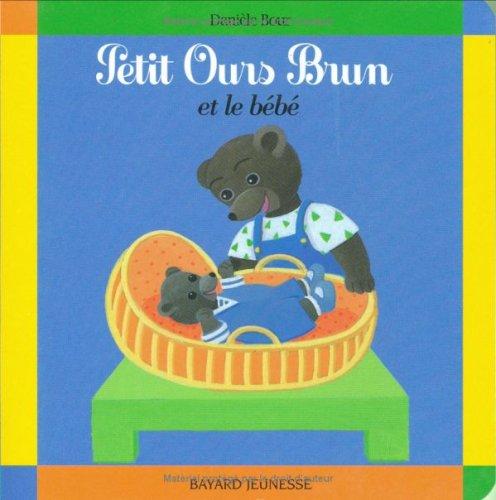 Petit Ours Brun: Petit Ours Brun ET Le Bebe (French Edition)