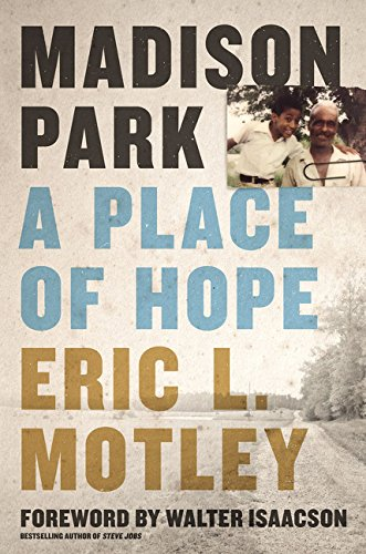 Book cover from Madison Park: A Place of Hope by Eric L. Motley