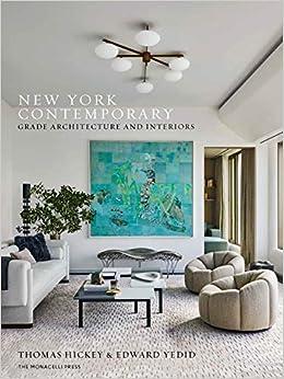 New York Contemporary Grade Architecture And Interiors Hickey Thomas Yedid Edward 9781580935531 Amazon Com Books