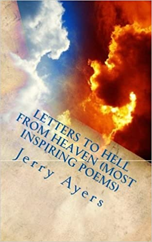Letters To Hell From Heaven (most Inspiring Poems): Jerry Ayers:  9781500734268: Amazon.com: Books