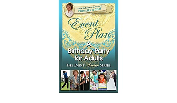 Event Plan a BIRTHDAY PARTY for Adults (Plan Like a Chef)