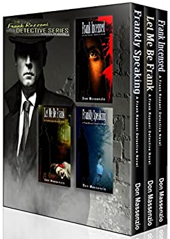 The Frank Rozzani Detective Series - Books 1-3: Frankly Speaking, Let Me Be Frank, Frank Incensed by [Massenzio, Don]