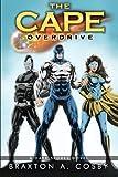 The Cape: Overdrive (A Dark Spores Novel) (Volume 5)