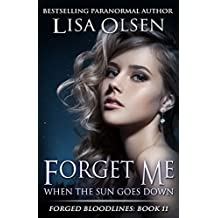 Forget Me When the Sun Goes Down (Forged Bloodlines Book 11)