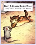 Harry Kitten and Tucker Mouse, George Selden, 0374328609