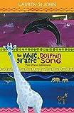 The White Giraffe: And, Dolphin Song. Lauren St. John (The White Giraffe Series)