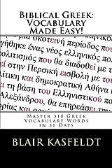 Biblical Greek: Vocabulary Made Easy!: Master 310 Greek Vocabulary Words in 31 Days by Blair Kasfeldt (2012-10-26) Paperback